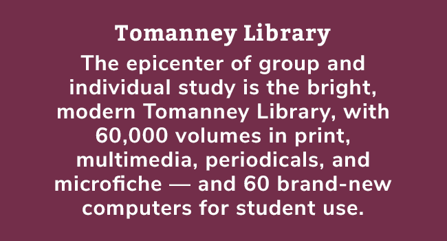 Tomanney Library is the epicenter of group and individual study.