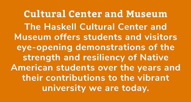 The Haskell Cultural Center and Museum offers students and visitors unique insights into Native American history.